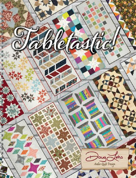 Tabletastic Pattern Book by Doug Leko for Antler Quilt Designs