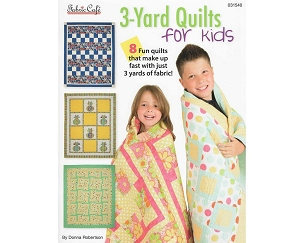 Quilt Book: 3-yard Quilts  for kids by Donna Robertson